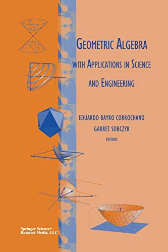 9781461266396: Geometric Algebra with Applications in Science and Engineering