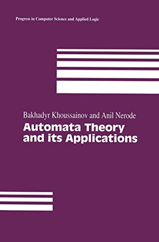 Automata Theory and its Applications (Progress in Computer Science and Applied Logic): Bakhadyr ...