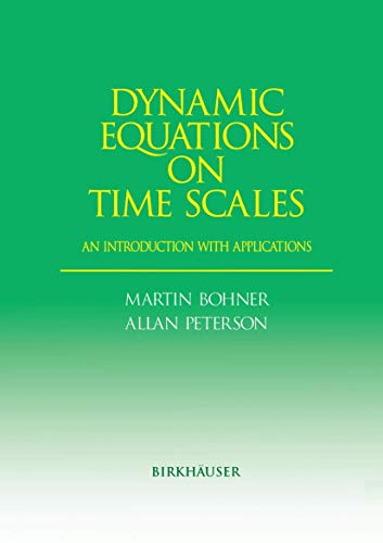 9781461266594: Dynamic Equations on Time Scales: An Introduction with Applications