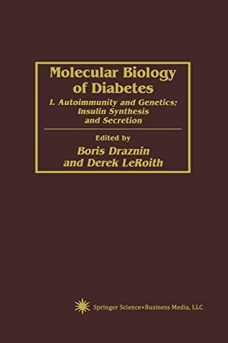 9781461266778: Molecular Biology of Diabetes: I. Autoimmunity and Genetics; Insulin Synthesis and Secretion