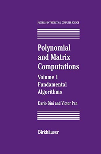 9781461266860: Polynomial and Matrix Computations: Fundamental Algorithms (Progress in Theoretical Computer Science) (Volume 1)