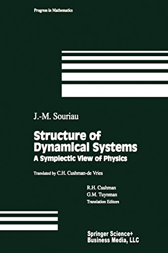 Structure of Dynamical Systems: A Symplectic View of Physics: J. M. Souriau