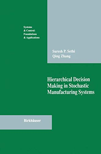 9781461266945: Hierarchical Decision Making in Stochastic Manufacturing Systems (Systems & Control: Foundations & Applications)