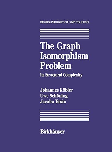 9781461267126: The Graph Isomorphism Problem: Its Structural Complexity (Progress in Theoretical Computer Science)