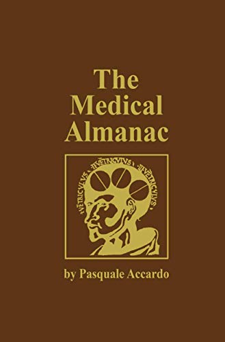 9781461267270: The Medical Almanac: A Calendar of Dates of Significance to the Profession of Medicine, Including Fascinating Illustrations, Medical Milestones, Dates ... and Assorted Medical Curiosities and Trivia