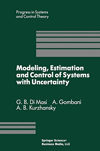 Modeling, Estimation and Control of Systems with Uncertainty: G. B. DiMasi