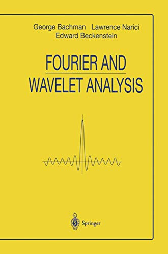 Fourier and Wavelet Analysis (Universitext): George Bachman