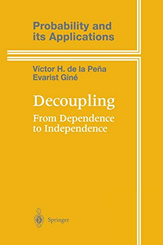 9781461268086: Decoupling: From Dependence to Independence (Probability and Its Applications)