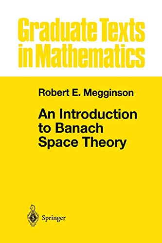 An Introduction to Banach Space Theory: Megginson,