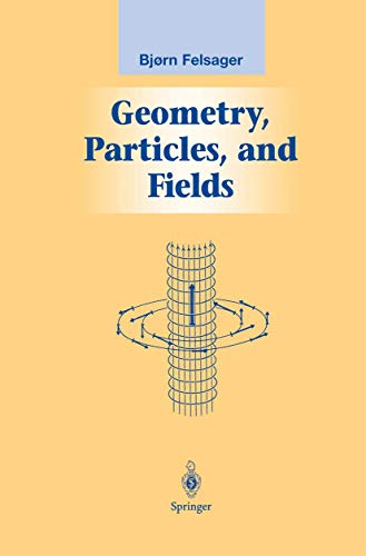 9781461268468: Geometry, Particles, and Fields (Graduate Texts in Contemporary Physics)