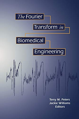9781461268499: The Fourier Transform in Biomedical Engineering (Applied and Numerical Harmonic Analysis)