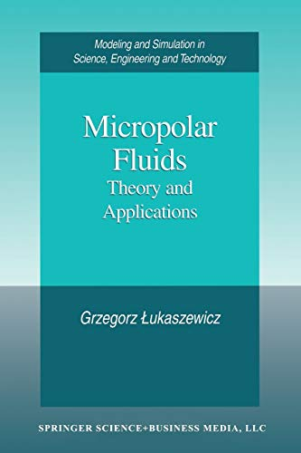 9781461268512: Micropolar Fluids: Theory and Applications (Modeling and Simulation in Science, Engineering and Technology)