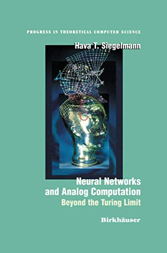 9781461268758: Neural Networks and Analog Computation: Beyond the Turing Limit (Progress in Theoretical Computer Science)