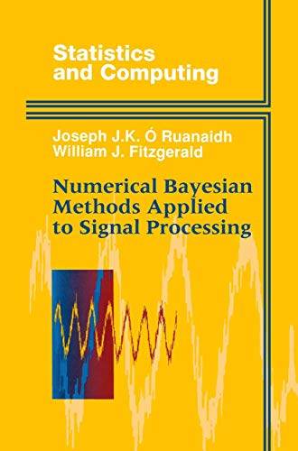 9781461268802: Numerical Bayesian Methods Applied to Signal Processing (Statistics and Computing)