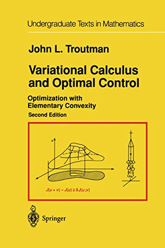 9781461268871: Variational Calculus and Optimal Control: Optimization with Elementary Convexity (Undergraduate Texts in Mathematics)
