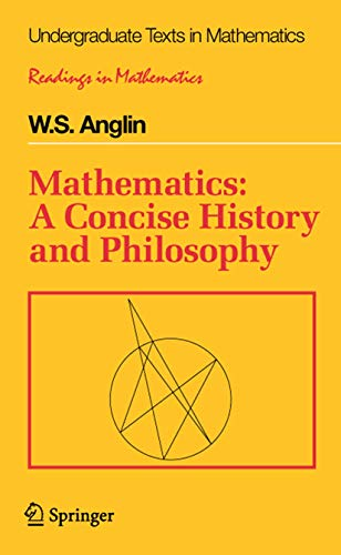 Mathematics: A Concise History and Philosophy: W. S. Anglin