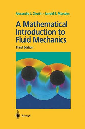 A Mathematical Introduction to Fluid Mechanics (Paperback): Alexandre J. Chorin,
