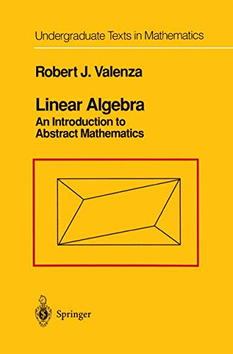 9781461269403: Linear Algebra: An Introduction to Abstract Mathematics (Undergraduate Texts in Mathematics)