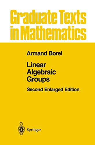 9781461269540: Linear Algebraic Groups (Graduate Texts in Mathematics)