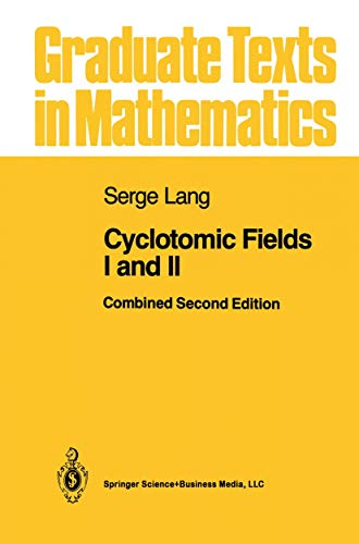 9781461269724: Cyclotomic Fields I and II (Graduate Texts in Mathematics)