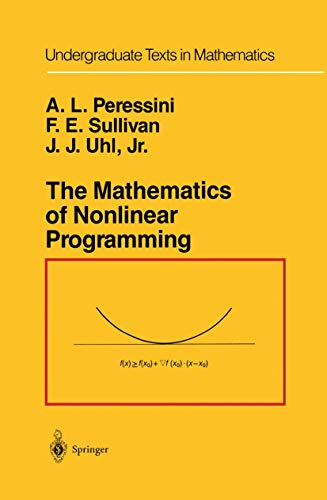 9781461269892: The Mathematics of Nonlinear Programming (Undergraduate Texts in Mathematics)