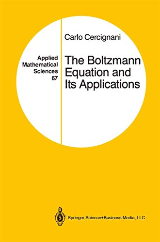 9781461269953: The Boltzmann Equation and Its Applications (Applied Mathematical Sciences)