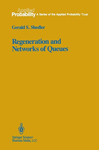9781461269977: Regeneration and Networks of Queues (Applied Probability)