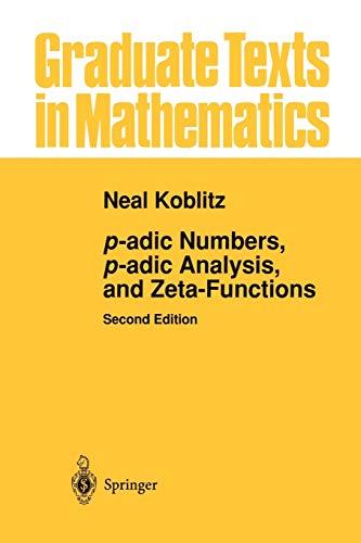 9781461270140: p-adic Numbers, p-adic Analysis, and Zeta-Functions (Graduate Texts in Mathematics)