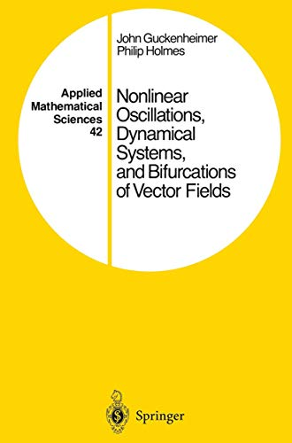 9781461270201: Nonlinear Oscillations, Dynamical Systems, and Bifurcations of Vector Fields (Applied Mathematical Sciences)