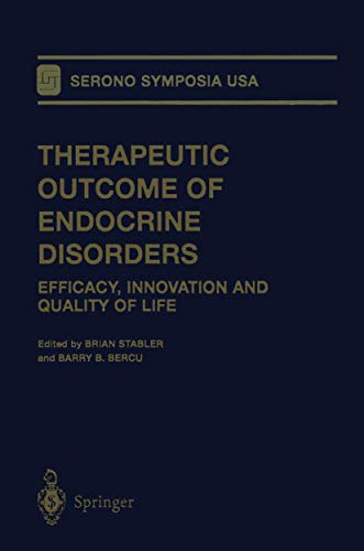 9781461270522: Therapeutic Outcome of Endocrine Disorders: Efficacy, Innovation and Quality of Life (Serono Symposia USA)