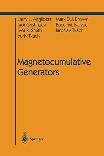 Magnetocumulative Generators (Shock Wave and High Pressure: Larry L. Altgilbers;