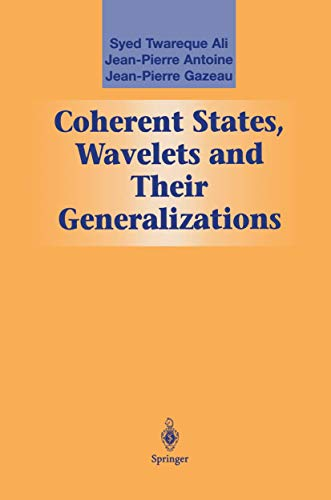 Coherent States, Wavelets and Their Generalizations (Graduate: Syed T. Ali,