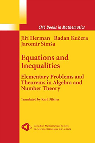 9781461270713: Equations and Inequalities: Elementary Problems and Theorems in Algebra and Number Theory (CMS Books in Mathematics)