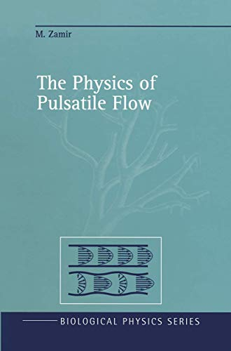 The Physics of Pulsatile Flow (Paperback): Mair Zamir