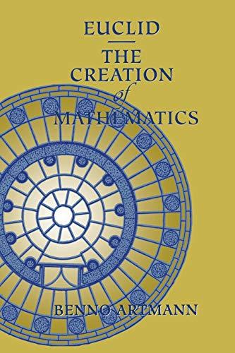 9781461271345: Euclid-The Creation of Mathematics