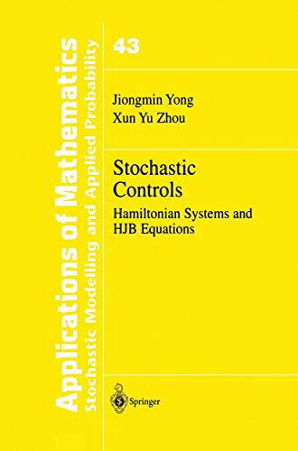 9781461271543: Stochastic Controls: Hamiltonian Systems and HJB Equations (Stochastic Modelling and Applied Probability)