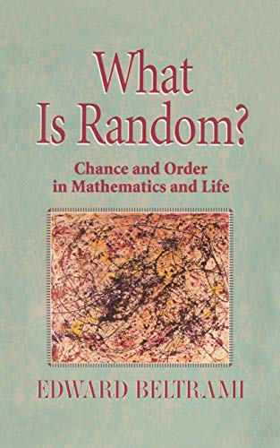What Is Random?. Chance and Order in Mathematics and Life: EDWARD BELTRAMI