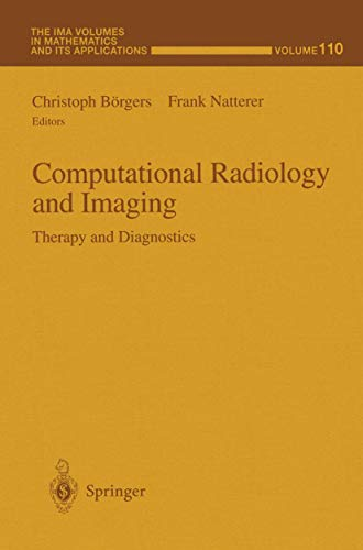 9781461271895: Computational Radiology and Imaging: Therapy And Diagnostics (The IMA Volumes in Mathematics and its Applications)