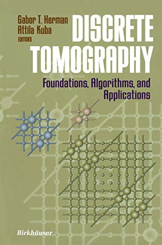 9781461271963: Discrete Tomography: Foundations, Algorithms, and Applications (Applied and Numerical Harmonic Analysis)