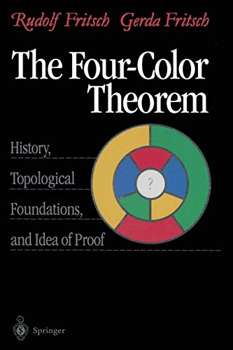 9781461272540: The Four-Color Theorem: History, Topological Foundations, and Idea of Proof