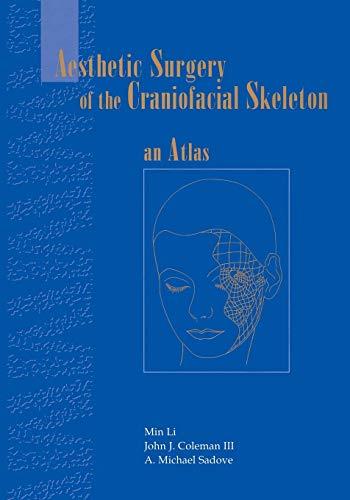 Aesthetic Surgery of the Craniofacial Skeleton: An Atlas: Min Li