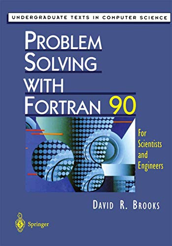 9781461273530: Problem Solving with Fortran 90: For Scientists and Engineers (Undergraduate Texts in Computer Science)