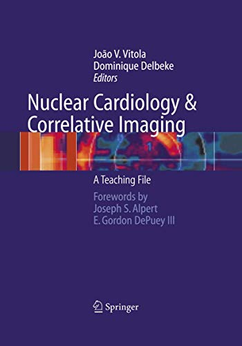 9781461273929: Nuclear Cardiology and Correlative Imaging: A Teaching File