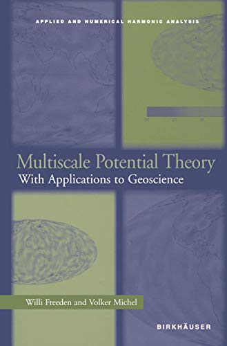 9781461273950: Multiscale Potential Theory: With Applications to Geoscience (Applied and Numerical Harmonic Analysis)
