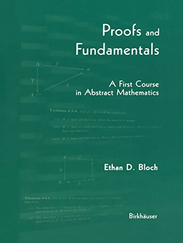 9781461274261: Proofs and Fundamentals: A First Course in Abstract Mathematics