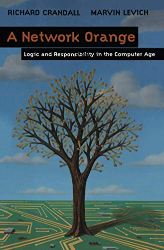 9781461274438: A Network Orange: Logic and Responsibility in the Computer Age