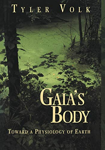9781461274520: Gaia's Body: Toward a Physiology of Earth