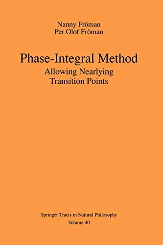 9781461275114: Phase-Integral Method: Allowing Nearlying Transition Points (Springer Tracts in Natural Philosophy)