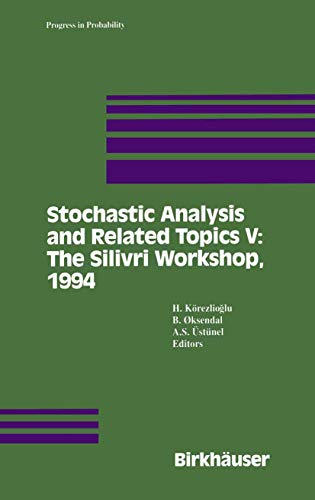 9781461275411: Stochastic Analysis and Related Topics V: The Silivri Workshop, 1994 (Progress in Probability)