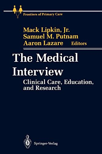 9781461275596: The Medical Interview: Clinical Care, Education, and Research (Frontiers of Primary Care)